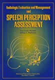Audiologic Evaluation and Management and Speech Perception Assessment, Mendel, Lisa Lucks and Danhauer, Jeffrey L., 1565936922