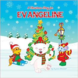 Christmas Story For Kids.A Christmas Story For Evangeline Christmas Story
