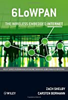 6LoWPAN: The Wireless Embedded Internet Front Cover