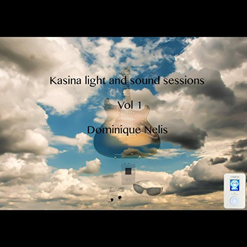 (Kasina Light and Sound Sessions Vol)