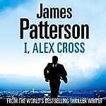 I, Alex Cross : Alex Cross, Book 16 | James Patterson