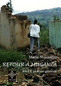 Retour à Muganza : Récit d'un avant-génocide par Marie Niyonteze