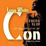 Long White Con: The Biggest Score of His Life | Iceberg Slim
