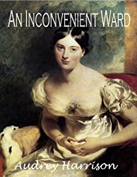 An Inconvenient Ward (A Regency Romance): Inconvenient Trilogy - Book 1