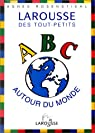 Larousse des tout-petits : ABC autour du monde par Rosenstiehl