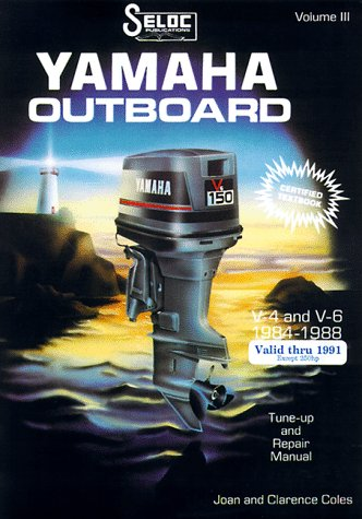 Yamaha Jet Drives - Yamaha Outboard,  Volume 3, V4 & V6, 1984 - 1991 (Except 250 hp 1989 - 1991) Tune-up and Repair Manual: Includes Jet Drive, Counterrotating Drive (Seloc Marine Manuals)