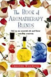 Book of Aromatherapy Blends, Christine Wildwood, 0722534531
