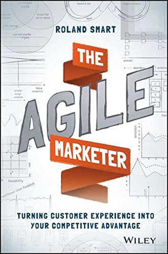 The Agile Marketer: Turning Customer Experience Into Your Competitive Advantage [Roland Smart] (Tapa Dura)