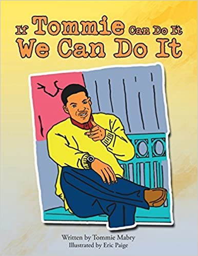 If Tommie Can Do It, We Can Do It by Tommie Mabry (2015-03-10)