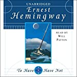 To Have and Have Not   Ernest Hemingway