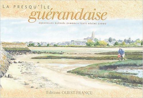 Les meilleurs ebooks téléchargement gratuit La presqu'île guérandaise by Raphaël Zamora,Hélène Cadou 2737337194 PDF ePub