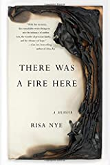 There Was A Fire Here: A Memoir Paperback