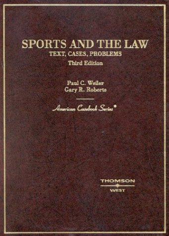 Sports And The Law: Text, Cases And Problems