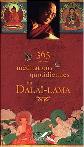 365 méditations quotidiennes du Dalaï-Lama Broché – 5 juin 2003 Presses de la Renaissance 2856169473 9782856169476livmag786cn Livres de méditation