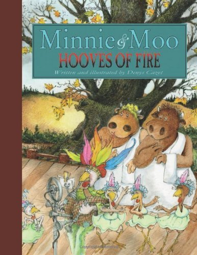 Download Minnie and Moo: Hooves of Fire (Minnie & Moo) by Denys Cazet (2014-07-01) ebook