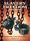 Slavery to Freedom: Britain's Slave Trade and Abolition (Pitkin Guides)