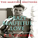 Crazy Beautiful Love: The Martelli Brothers, Book 1 Audiobook by J. S. Cooper Narrated by Jodie Bentley