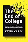 Image of The End of College: Creating the Future of Learning and the University of Everywhere