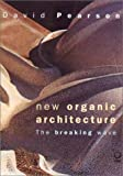 New Organic Architecture: The Breaking Wave