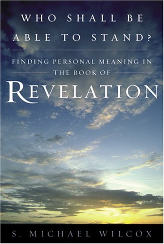Who Shall Be Able to Stand: Finding Personal Meaning in the Book of Revelation