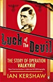 Luck Of The Devil Film Tie In Edition: The Story Of Operation Valkyri