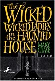 The Wicked, Wicked Ladies in the Haunted House, Mary Chase, 0440419565