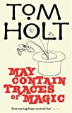 May Contain Traces of Magic, Tom Holt, 1841495069