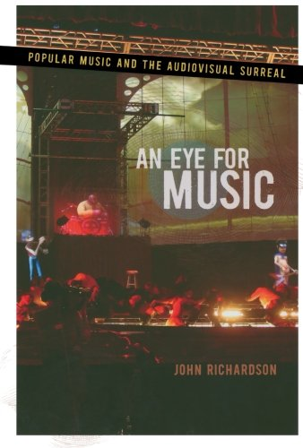 An Eye for Music: Popular Music and the Audiovisual Surreal (Oxford Music / Media)