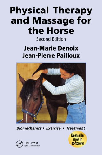 Physical Therapy and Massage for the Horse: Biomechanics-Excercise-Treatment, Second Edition (Horse Massage)
