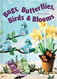 img - for Bugs, Butterflies, Birds & Blooms book / textbook / text book