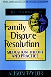 download ebook the handbook of family dispute resolution: mediation theory and practice (the jossey-bass library of conflict resolution) pdf epub