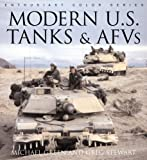 Modern U S Tanks and Afvs, Michael Green, 0760314675