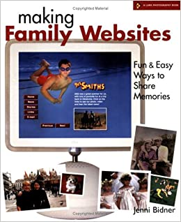 Amazon com: Making Family Websites: Fun & Easy Ways to Share