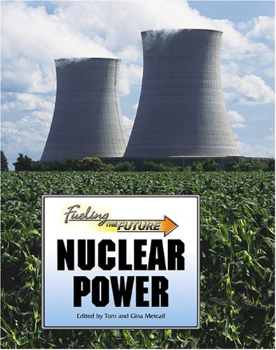 Download Nuclear Power (Fueling the Future) pdf epub