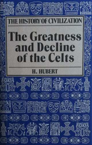 The Greatness and Decline of the Celts (The History of Civilization) by Dorset Press