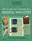 The Crafts and Culture of a Medieval Monastery, Joann Jovinelly and Jason Netelkos, 1404207597