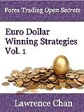 Forex Trading Open Secrets: Euro Dollar Winning Strategies Volume 1