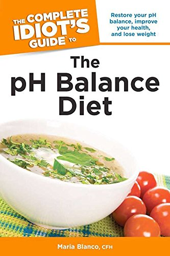 The Complete Idiot's Guide to the pH Balance Diet (Complete Idiot's Guides)