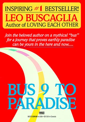 Bus 9 To Paradise by Leo Buscaglia