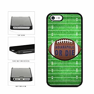 Indianapolis or Die Football Field Plastic Phone Case Back Cover Apple iPhone 5 5s
