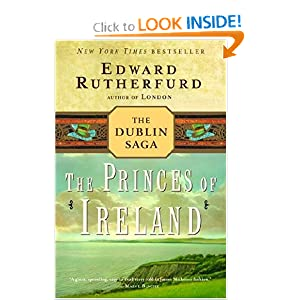 The Princes of Ireland: The Dublin Saga Edward Rutherfurd