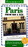 Paris from $60 a Day, 1997, Frommer's Staff, 0028613317