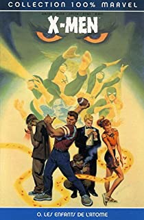 X-Men, Tome 0 : Les enfants de l'atome par Casey