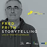 Fred Frith: Storytelling