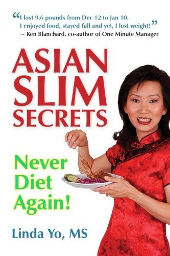 Asian Slim Secrets: Never Diet Again! (Asian Diet)