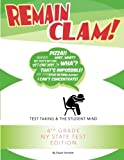 Remain Clam! 4th Grade NY State Test 3rd Edition: Test Taking and the Student Mind