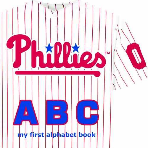 (Philadelphia Phillies ABC (ABC My First Team Alphabet: Baseball))