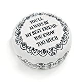 Paper weight ''YOU'LL ALWAYS BE MY BEST FRIEND - YOU KNOW TOO MUCH.''