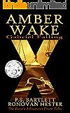 AMBER WAKE: Gabriel Falling (The Razor's Adventures Pirate Tales)
