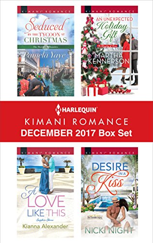 Search : Harlequin Kimani Romance December 2017 Box Set: Seduced by the Tycoon at Christmas\A Love Like This\An Unexpected Holiday Gift\Desire in a Kiss